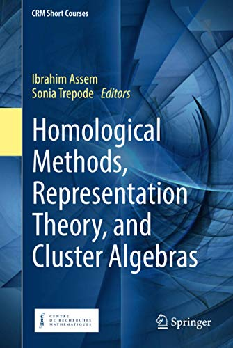 homological-methods-representation-theory-and-cluster-algebras-crm-short-courses