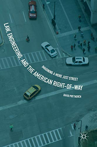 law-engineering-and-the-american-right-of-way-imagining-a-more-just-street