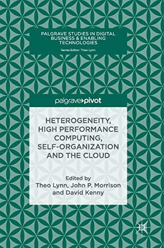heterogeneity-high-performance-computing-self-organization-and-the-cloud-palgrave-studies-in-digital-business-enabling-technologies