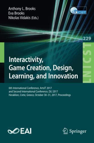interactivity-game-creation-design-learning-and-innovation-6th-international-conference-artsit-2017-and-second-international-conference-dli-and-telecommunications-engineering