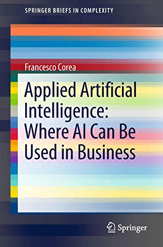 applied-artificial-intelligence-where-ai-can-be-used-in-business-springerbriefs-in-complexity
