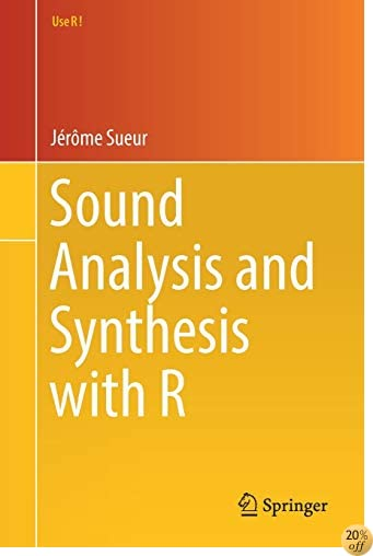 TSound analysis and synthesis with R (Use R!)