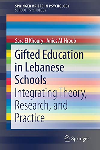 gifted-education-in-lebanese-schools-integrating-theory-research-and-practice-springerbriefs-in-psychology