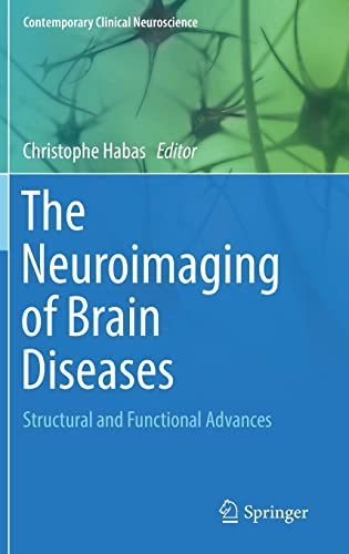 the-neuroimaging-of-brain-diseases-structural-and-functional-advances-contemporary-clinical-neuroscience