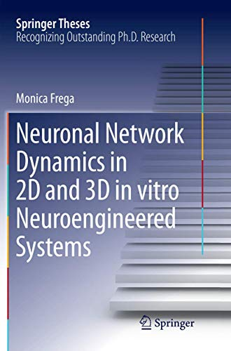 neuronal-network-dynamics-in-2d-and-3d-in-vitro-neuroengineered-systems-springer-theses