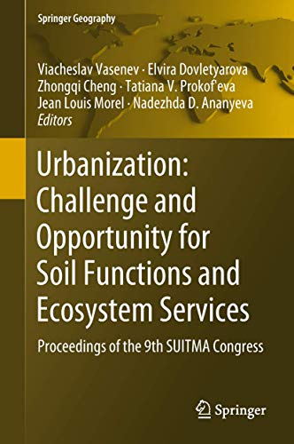 urbanization-challenge-and-opportunity-for-soil-functions-and-ecosystem-services-proceedings-of-the-9th-suitma-congress-springer-geography