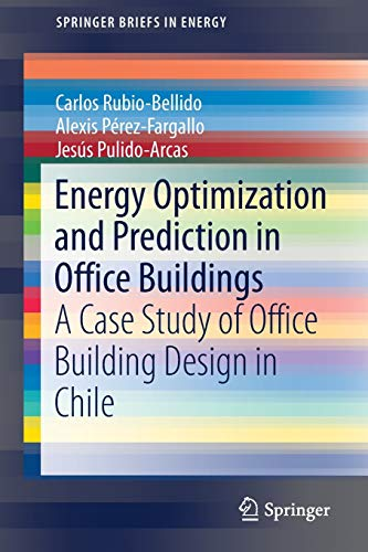 energy-optimization-and-prediction-in-office-buildings-a-case-study-of-office-building-design-in-chile-springerbriefs-in-energy