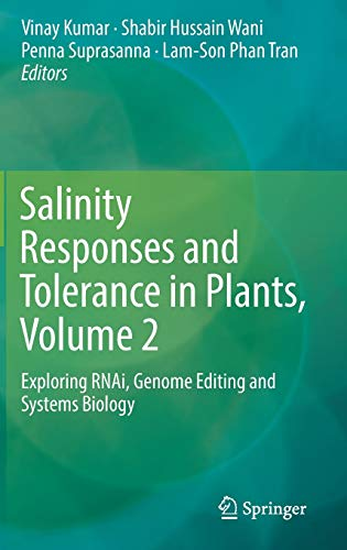 salinity-responses-and-tolerance-in-plants-volume-2-exploring-rnai-genome-editing-and-systems-biology