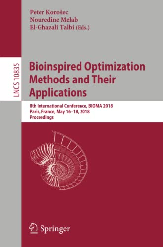 bioinspired-optimization-methods-and-their-applications-8th-international-conference-bioma-2018-paris-france-may-16-18-2018-proceedings-lecture-notes-in-computer-science