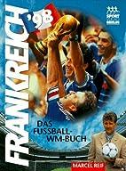 Frankreich '98. Das Fußball- WM-…