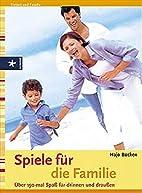 Spiele für die Familie by Hajo Bücken