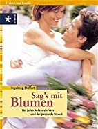 Sag's mit Blumen by Ingeborg Düffert
