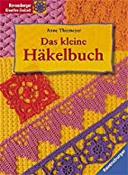 Das kleine Häkelbuch by Anne Thiemeyer