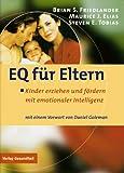 Friedlander, Brian S.: EQ für Eltern. Kinder erziehen und fördern mit emotionaler Intelligenz.