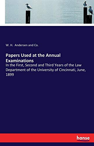 papers-used-at-the-annual-examinations-in-the-first-second-and-third-years-of-the-law-department-of-the-university-of-cincinnati-june-1899
