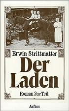Der Laden. Roman (Zweiter Teil) by Erwin…