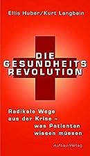 Die Gesundheits-Revolution. Radikale Wege…