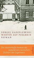 Warten auf Puschkin by Sergej Gandlewski
