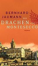 Die Drachen von Montesecco by Bernhard…