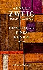Einsetzung eines Königs by Arnold Zweig