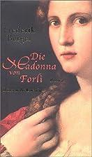 Die Madonna von Forli by Frederik Berger
