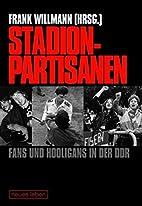 Stadionpartisanen - Fans und Hooligans in…