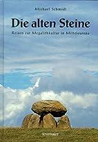 Die alten Steine, Reisen zur Megalithkultur…
