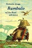 Atxaga, Bernardo: Bambulo auf den Hund gekommen. ( Ab 10 J.)