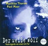 Maar, Paul: Der weiße Wolf. Rock und Literarisch. CD. Rock- Legende von einem Un- Tier. ( Ab 15 J.).