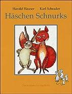 Häschen Schnurks by Anne Geelhaar