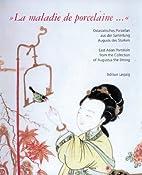 La Maladie de Porcelaine ... East Asian…
