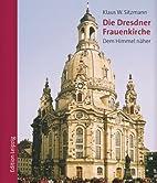 Die Dresdner Frauenkirche. Dem Himmel…