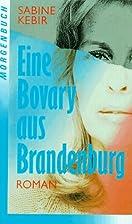 Een Bovary uit Brandenburg by Sabine Kebir