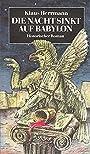 Die Nacht sinkt auf Babylon - Historischer Roman - Klaus Herrmann