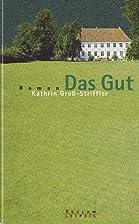 Das Gut by Kathrin Groß-Striffler