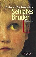 Schlafes Bruder by Robert Schneider