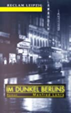 Im Dunkel Berlins by Manfred Lührs