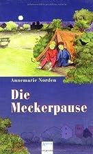Die Meckerpause by Annemarie Norden