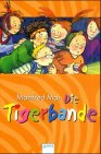 Mai, Manfred: Die Tigerbande. ( Ab 9 J.).