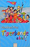 Manfred Mai: Tigerbande ahoi!