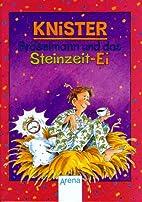 Broeselmann und das Steinzeit-Ei by Knister