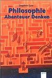 Law, Stephen: Philosophie - Abenteuer Denken. ( Ab 12 J.).