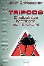 Tripods. Dreibeinige Monster auf Erdkurs.…