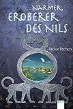 French, Jackie: Narmer, Eroberer des Nils