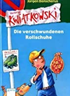 Ein Fall für Kwiatkowski, Die…