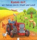 Georg, Christine: Komm mit, wir fahren durch Stadt und Land. ( Ab 2 J.).