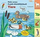 Mein erstes Puzzle-Wortbilderbuch - Tiere by…