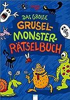 Das große Grusel-Monster-Rätselbuch by…