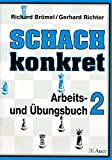 Richard Brömel: Schach konkret II.  Band 2