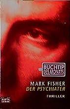 Der Psychiater by Mark Fisher